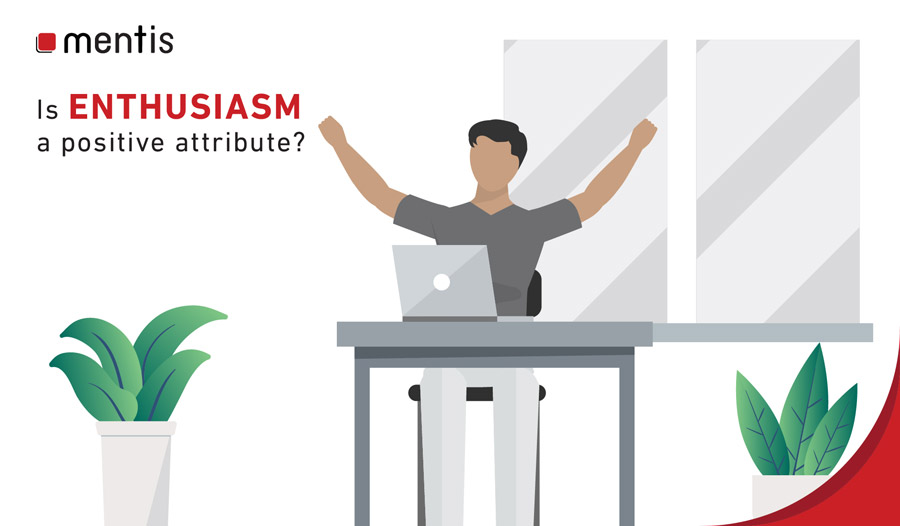 Enthusiasm: a positive or negative attribute for employees? It's more complicated than you think